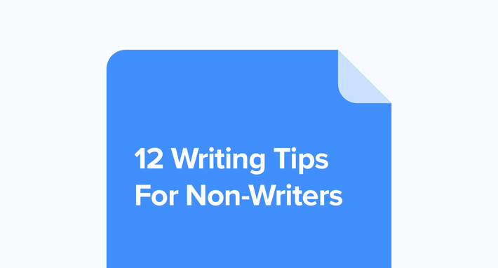 12 Writing Tips For Non-Writers