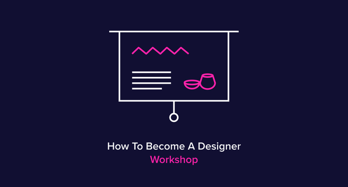 Video Workshop: How To Become A Designer (Without Going To Design School)