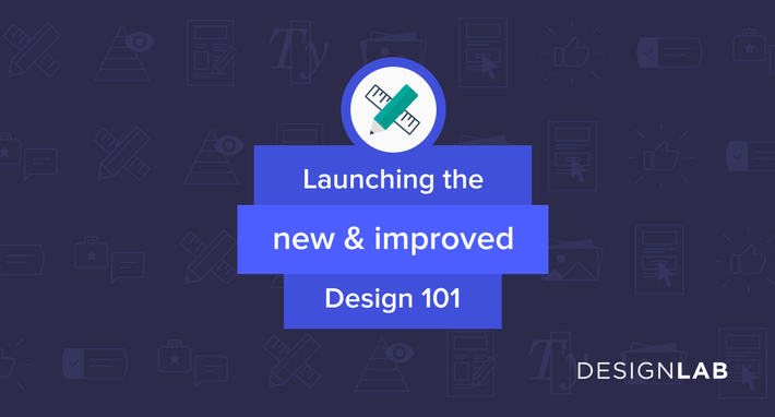 Now Launching: The New Design 101