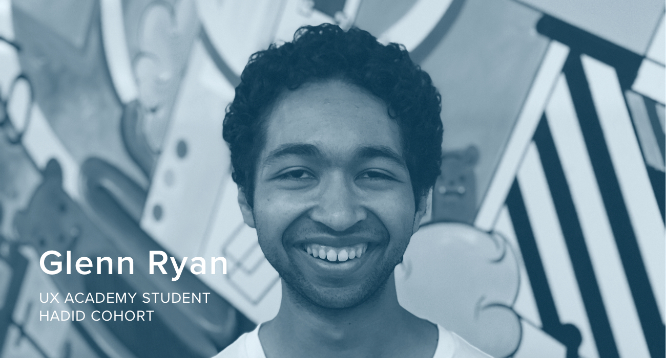 Glenn Ryan, UX Academy Student, Hadid Cohort