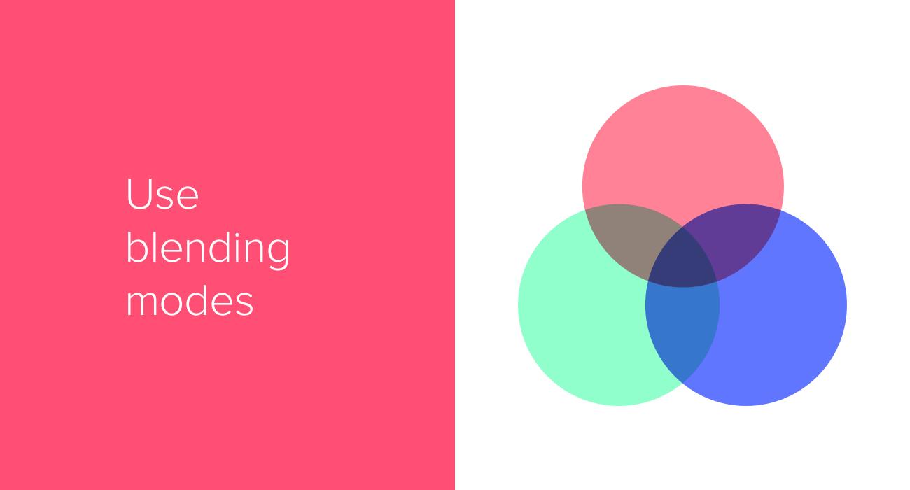 Use blending modes
